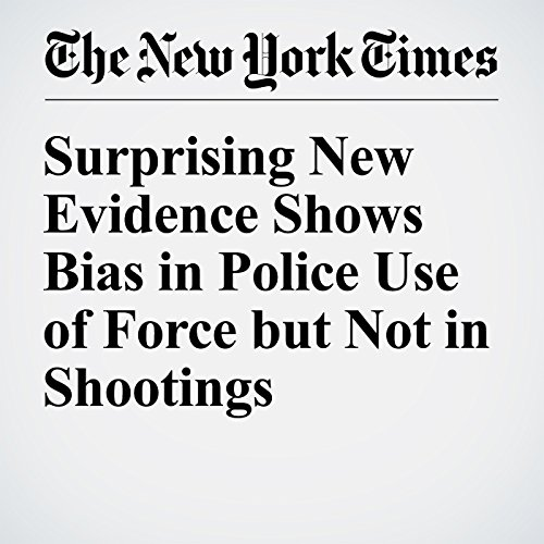 Surprising New Evidence Shows Bias in Police Use of Force but Not in Shootings audiobook cover art