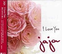 I Love You by Jaja (2006-02-22)