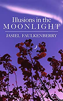 Illusions in the Moonlight by [Jasiel Faulkenberry]