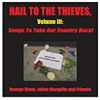 Vol. 3-Hail to the Thieves: Songs to Take Our Coun