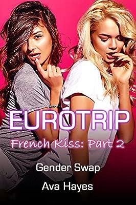 Euro Trip : French Kiss Part 2, Gender Swap