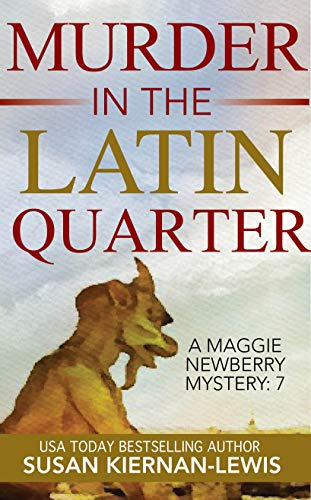 Murder in the Latin Quarter: A Paris Mystery in the Shadow of Notre-Dame (The Maggie Newberry Mystery Series Book 7)