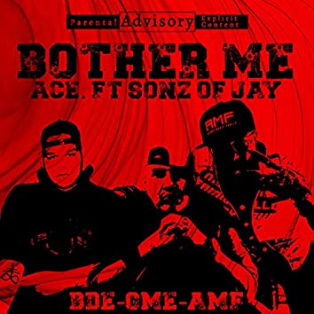 Bother Me