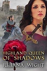 Highland Queen of Shadows: Scottish Medieval Highlander Romance