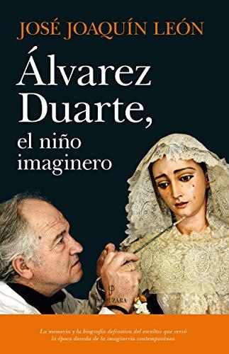 Álvarez Duarte, el niño imaginario (Memorias y biografías)