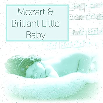 Mozart & Brilliant Little Baby – Music for Babies, Classical Melodies for Your Baby, Mozart for Baby, Development Child