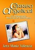 Correo Angelical - Un Prodigioso Mensaje de Esperanza