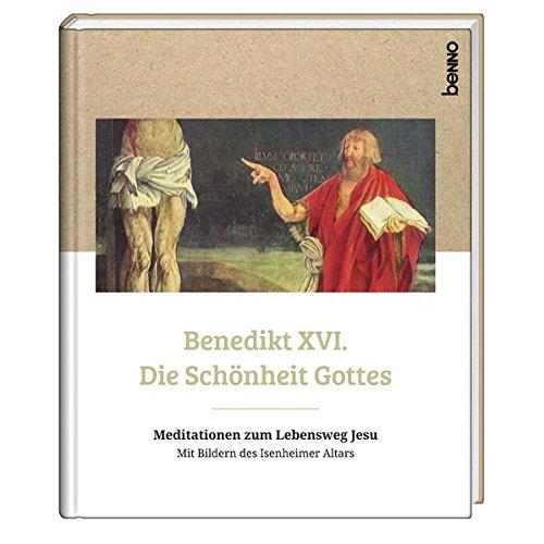 Die Schönheit Gottes: Meditationen zum Lebensweg Jesu Mit Bildern des Isenheimer Altars