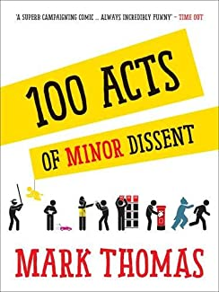 100 Acts Of Minor Dissent - Mark Thomas