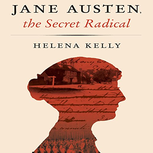 Jane Austen, the Secret Radical audiobook cover art