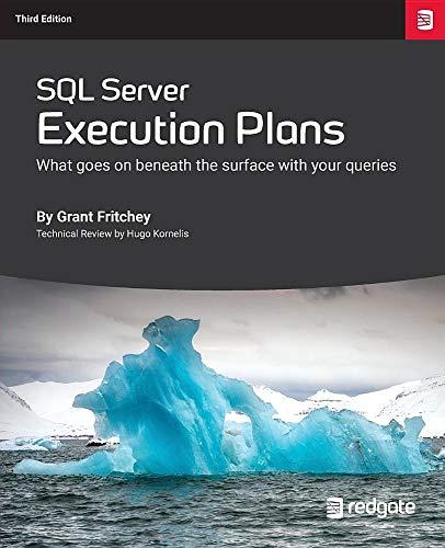 SQL Server Execution Plans: Third Edition