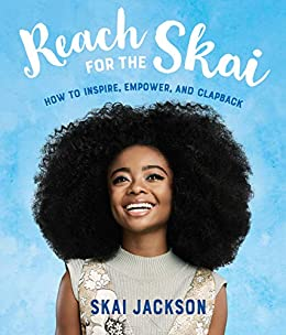 Reach for the Skai: How to Inspire, Empower, and Clapback by [Skai Jackson]