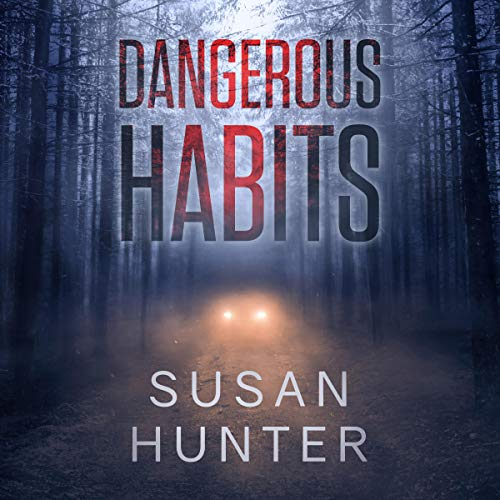 Dangerous Habits Audiobook By Susan Hunter cover art
