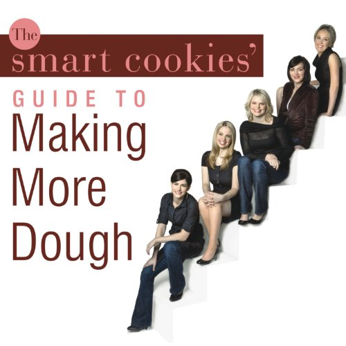 The Smart Cookies' Guide to Making More Dough audiobook cover art