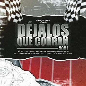 Déjalos Que Corran (feat. Héctor Ramos, Wolfer Hn, Zurdo la Zeta, Rap Quimera, Supremo, Burak, Manson Flow Maniaco, Mr. Max el Pitbull, Glitch & Michael Halcls)