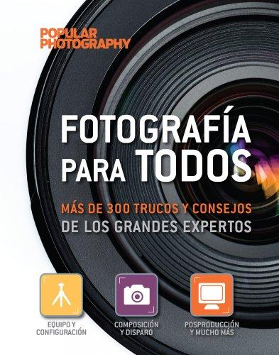 Fotografía para todos: más de 300 trucos y consejos de los grandes expertos