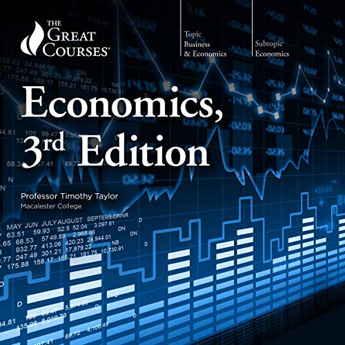 Economics, 3rd Edition                   By:                                                                                                                                 Timothy Taylor,                                                                                        The Great Courses                               Narrated by:                                                                                                                                 Timothy Taylor                      Length: 18 hrs and 36 mins     1,068 ratings     Overall 4.5