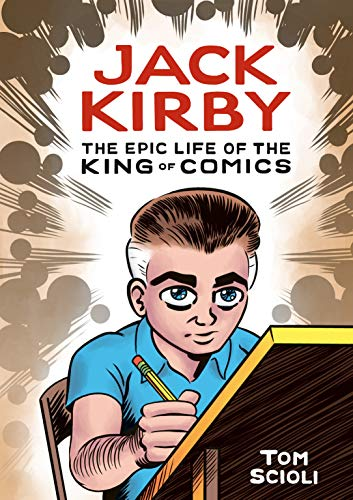 Compare Textbook Prices for Jack Kirby: The Epic Life of the King of Comics  ISBN 9781984856906 by Scioli, Tom