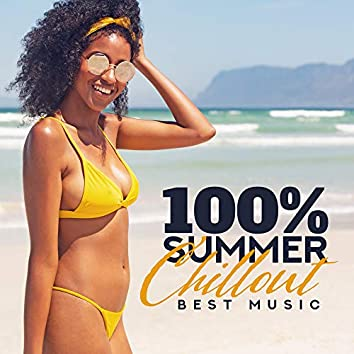 100% Summer Chillout Best Music: 2019 Electronic Beats & Vibes, Perfect Vacation Compilation, Tropical Beach Relaxation Songs
