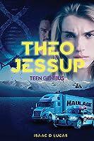 "Theo Jessup, Teen ""Gene""ius"