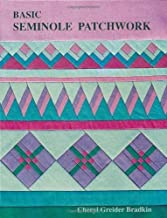 Basic Seminole Patchwork - Print on Demand Edition by Cheryl Greider Bradkin (2010-04-01)