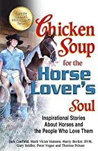 Chicken Soup for the Horse Lover's Soul( Inspirational Stories about Horses and the People Who Love Them)[CSF THE HORSE LOVERS SOUL][Paperback]