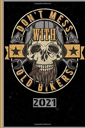 Don`t Mess With Old Bikers 2021: Italiano! Calendario, Scheduler e planner 2021 per i motociclisti e tutti gli amanti della moto
