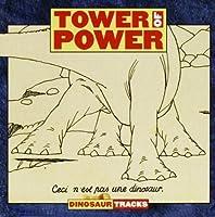 Dinosaur Tracks by Tower of Power