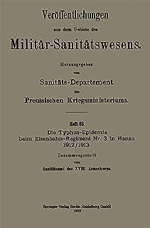 Die Typhus-Epidemie beim Eisenbahn-Regiment Nr. 3 in Hanau 1912/1913 (Veroeffentlichungen aus dem Gebiete des Militaer-Sanitaetswesens) (German Edition)