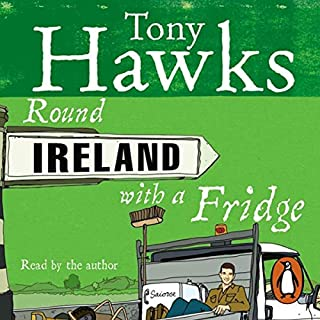 Round Ireland with a Fridge                   By:                                                                                                                                 Tony Hawks                               Narrated by:                                                                                                                                 Tony Hawks                      Length: 9 hrs and 44 mins     247 ratings     Overall 4.4