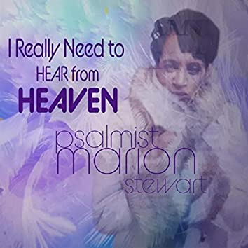 I Really Need to Hear from Heaven