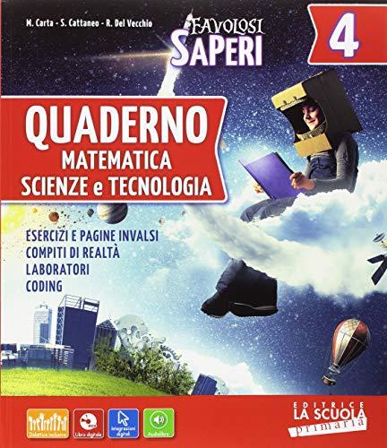Favolosi saperi. Matematica-Scienze e tecnologia. Con Quaderno e Facile. Per la 4ª classe elementare. Con e-book. Con espansione online