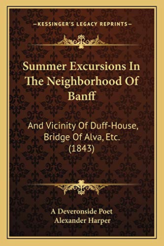 Summer Excursions In The Neighborhood Of Banff: And Vicinity Of Duff-House, Bridge Of Alva, Etc. (18
