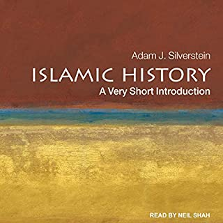 Islamic History     A Very Short Introduction              By:                                                                                                                                 Adam J. Silverstein                               Narrated by:                                                                                                                                 Neil Shah                      Length: 4 hrs and 31 mins     1 rating     Overall 3.0