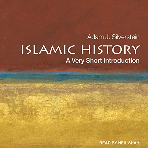 Islamic History     A Very Short Introduction              By:                                                                                                                                 Adam J. Silverstein                               Narrated by:                                                                                                                                 Neil Shah                      Length: 4 hrs and 31 mins     2 ratings     Overall 3.0