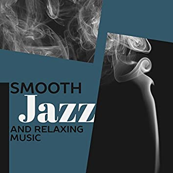 Smooth Jazz and Relaxing Music – Easy Listening Restaurant Jazz, Peaceful Jazz Music, Sensual Piano Sounds, Smooth Jazz