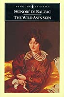 The Wild Ass's Skin (The Human Comedy)