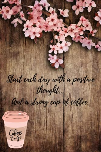 Empieza cada día con un pensamiento positivo... y una buena taza de café.