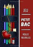 Jeu Petit Bac - Règles, 100 grilles: Carnet de grilles avec thèmes - 100 feuilles de score à remplir - Jeu de société - Dès 5ans, en famille ou entre amis!