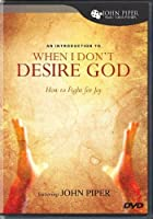An Introduction to When I Don't Desire God: How to Fight for Joy [DVD]