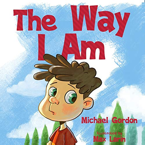 Compare Textbook Prices for The Way I Am: Peer Pressure, For Preschoolers, Kids Books ages 3 5, Childrens Books Self-Regulation Skills  ISBN 9781082166563 by Gordon, Michael