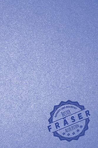 Geprüft und Bestätigt bester Fräser aller Zeiten: Notizbuch inkl. To Do Liste   Das perfekte Geschenk für Männer, die fräsen können   Geschenkidee   Geschenke