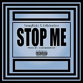 Stop Me (feat. JA Relentles)
