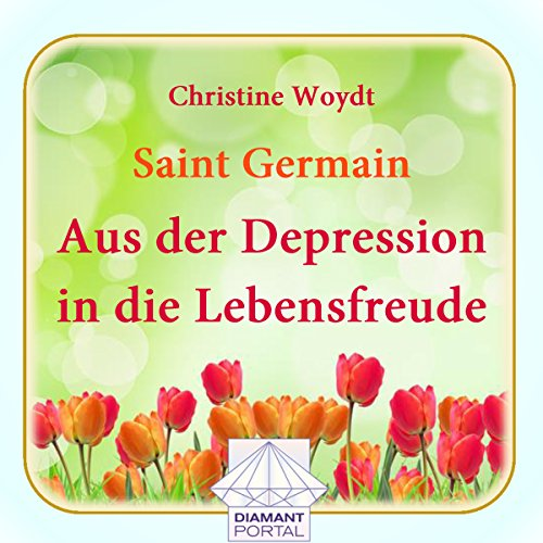 Saint Germain: Aus der Depression in die Lebensfreude Titelbild