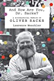 Image of And How Are You, Dr. Sacks?: A Biographical Memoir of Oliver Sacks