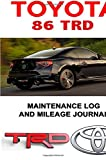 Toyota 86 TRD: Maintenance Log and Mileage Journal - Composition Notebook, 150 pages