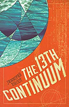 The 13th Continuum: The Continuum Trilogy, Book 1 by [Jennifer Brody]