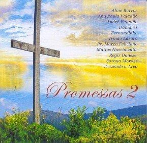 Promessas 2 by Damares, Regis Danese, Fernandinho, Aline Barros, Ana Paula Valadao, Andre Valad (2010-05-06)