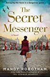 The Secret Messenger: Enthralling World War Two historical fiction from the USA Today bestselling author of The German Midwife