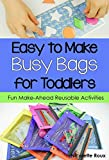 Easy to Make Busy Bags for Toddlers: Fun Make-Ahead Reusable Activities
